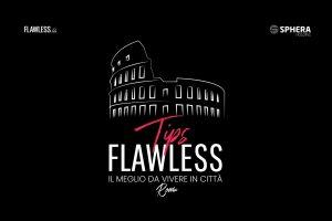 Flawless Tips Roma il Podcast di Flawless Dedicato alla Citta Eterna